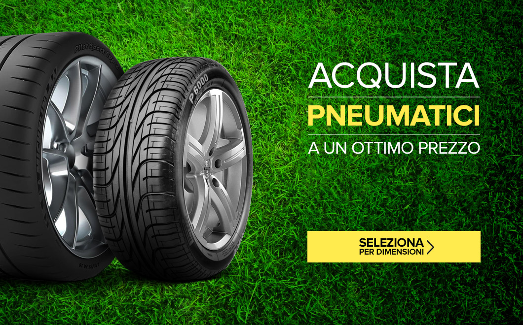 Acquista pneumatici a un ottimo prezzo